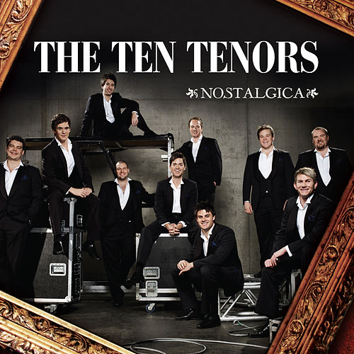 Play & Download Nostalgica by The Ten Tenors | Napster