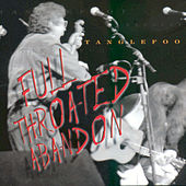Play & Download Full Throated Abandon by Tanglefoot | Napster