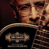 Play & Download Speechless by Bruce Cockburn | Napster