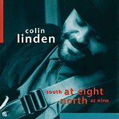 Play & Download South At Eight North At Nine by Colin Linden | Napster