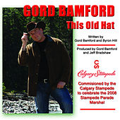 Play & Download This Old Hat (Calgary Stampede Song) by Gord Bamford | Napster