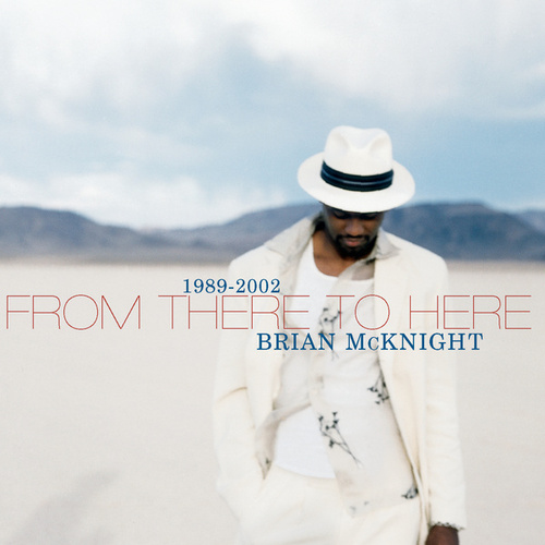 Play & Download 1989-2002 From There To Here by Brian McKnight | Napster