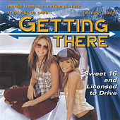 Play & Download Getting There - Sweet 16 and Licensed to Drive by Various Artists | Napster