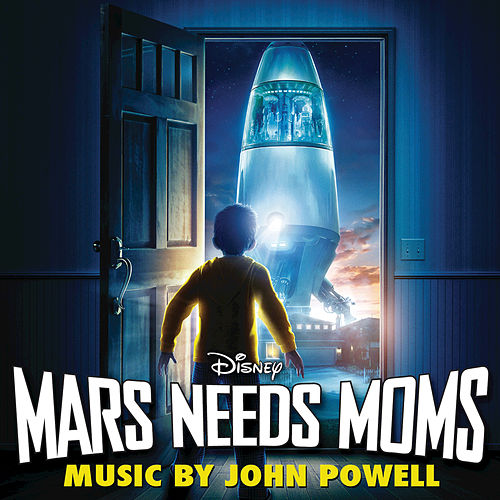 Play & Download Mars Needs Moms by John Powell | Napster