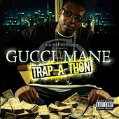 Play & Download Trap-A-Thon by Gucci Mane | Napster