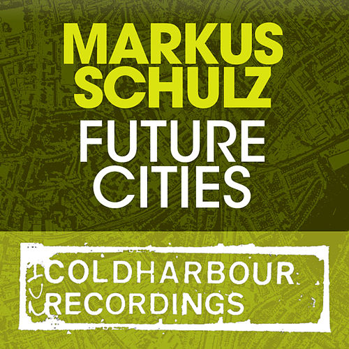 Play & Download Future Cities by Markus Schulz | Napster
