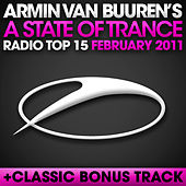 Play & Download A State of Trance Radio Top 15 - February 2011 by Various Artists | Napster