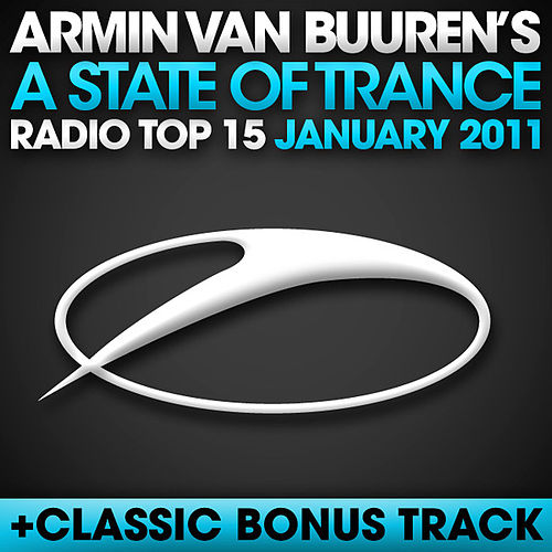 Play & Download A State Of Trance Radio Top 15 – January 2011 by Various Artists | Napster