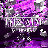 Play & Download A Decade of Trance - 2008, Pt. 8 by Various Artists | Napster
