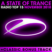 Play & Download A State of Trance Radio Top 15 - November 2010 by Various Artists | Napster
