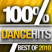 Play & Download 100% Dance Hits - Best Of 2010 by Various Artists | Napster