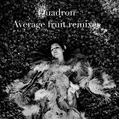 Average Fruit Remixes by Quadron