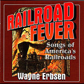 Railroad Fever by Wayne Erbsen