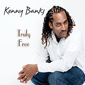 Play & Download Truly Free by Kenny Banks | Napster
