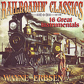 Railroadin' Classics by Wayne Erbsen