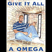 Play & Download Give It All by Omega | Napster