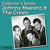 Collector's Series: Johnny Maestro & The Crests by Johnny Maestro