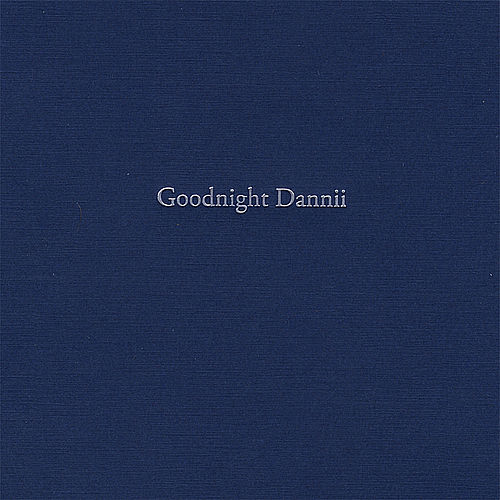 Play & Download Goodnight Dannii by Drew Danburry | Napster