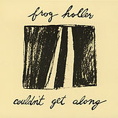 Play & Download Couldn't Get Along by Frog Holler | Napster