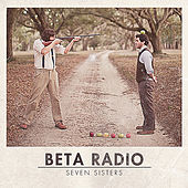 Play & Download Seven Sisters by Beta Radio | Napster