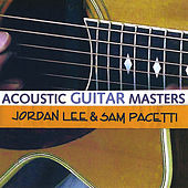 Acoustic Guitar Masters by Jordan Lee