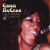Play & Download Lay It On Me: The Columbia Years by Gwen McCrae | Napster