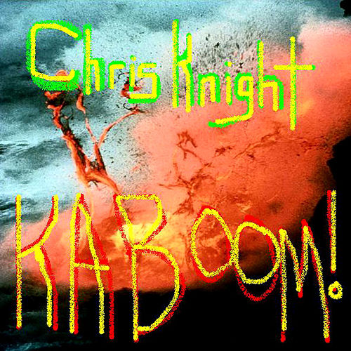 Play & Download Kaboom! by Chris Knight | Napster