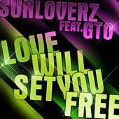 Play & Download Love Will Set You Free by Sunloverz | Napster