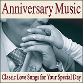Play & Download Anniversary  Music: Piano Love Songs for Your Wedding Anniversary Songs by Wedding Music Artists | Napster