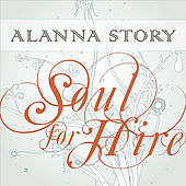 Soul For Hire by Alanna Story