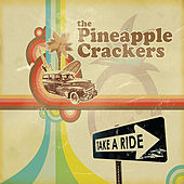 Take A Ride by Pineapple Crackers