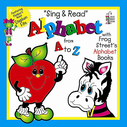 Play & Download Sing & Read Alphabet by Frog Street Press | Napster