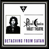 Detaching From Satan by Paul Chain Violet Theatre