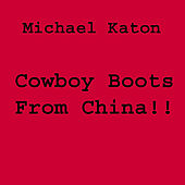 Cowboy Boots From China by Michael Katon