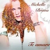 Te amaré by Michelle Brava