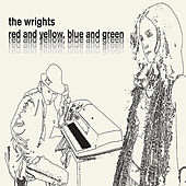 Play & Download Red And Yellow, Blue And Green by The Wrights | Napster