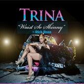 Waist So Skinny (feat. Rick Ross) by Trina