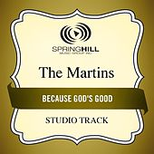 Because God's Good (Studio Track) by The Martins