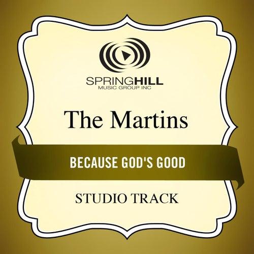 Because God's Good (Studio Track) von The Martins