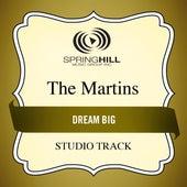 Dream Big (Studio Track) by The Martins