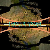 Play & Download Bird On The Wing by Singing Adams | Napster