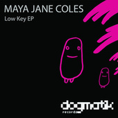 Play & Download Low Key EP by Maya Jane Coles | Napster