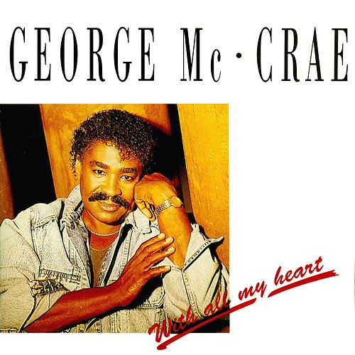 Play & Download With All My Heart by George McCrae | Napster