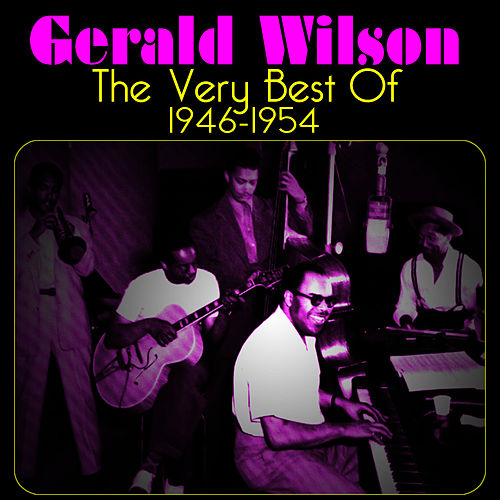 Play & Download The Very Best Of by Gerald Wilson | Napster