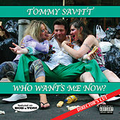 Play & Download Who Wants Me Now? Director's Cut by Tommy Savitt | Napster