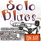 Play & Download Solo Blues by Various Artists | Napster
