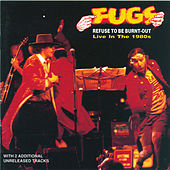 Play & Download Refuse To Be Burnt-Out by The Fugs | Napster