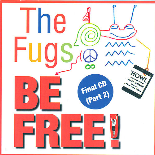 Play & Download Be Free: The Fugs Final CD Part 2 by The Fugs | Napster
