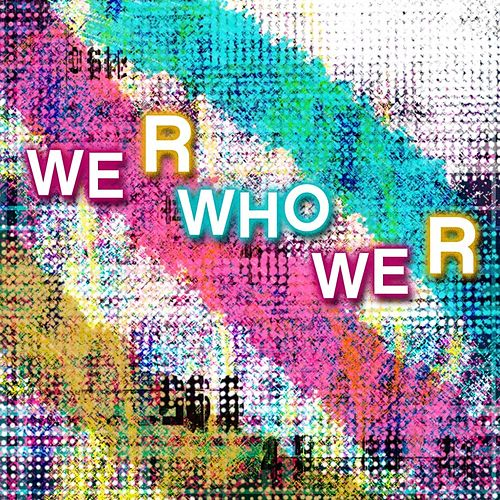 Play & Download We R Who We R by The Starlite Singers | Napster