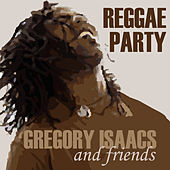 Gregory Isaac & Friends - Reggae Party by Various Artists